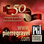 Pierre Gravel Int.- bringing you the best entertainment